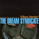 Dream Syndicate: Ghost Stories (1988)