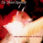 Dream Syndicate: The Complete Live At Raij's (1989)