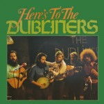 Dubliners: Here's To The Dubliners (1975)