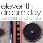 Eleventh Dream Day: Zeroes And Ones (2006)