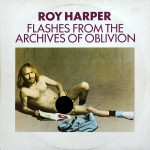 Harper, Roy: Flashes From The Archives Of Oblivion (1974)