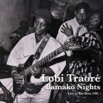 Traoré, Lobi : Bamako Nights – Live At Bar Bozo 1995 (2013)