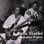 Traoré, Lobi : Bamako Nights – Live At Bar Bozo 1995 (2013)