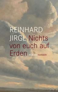 Reinhard Jirgl: Nichts von euch auf Erden (2013)