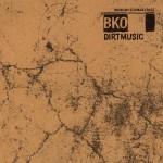 Dirtmusic: BKO (2010)