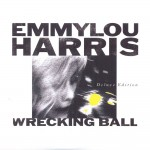 Harris, Emmylou: Wrecking Ball (1995) - Deluxe Edition (2014)