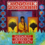 Savage Progress: Heart Begins To Beat (1984)
