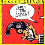 Erste Allgemeine Verunsicherung: Geld oder Leben (1985)