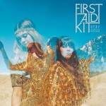 First Aid Kit: Stay Gold (2014)