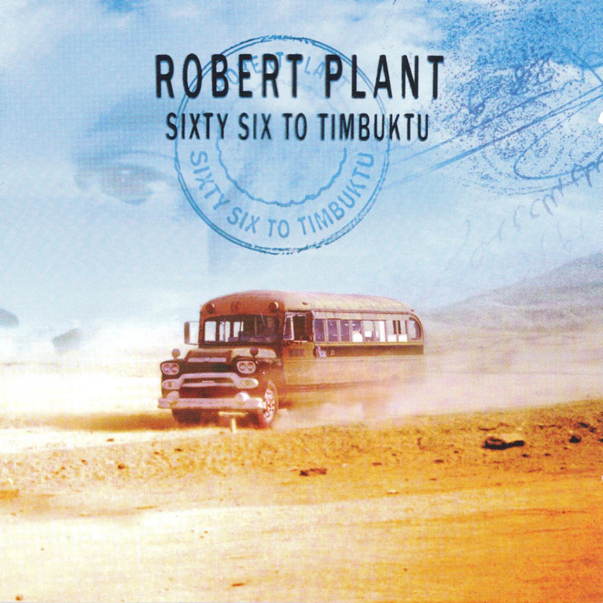 Plant, Robert: Sixty Six To Timbuktu (2003)