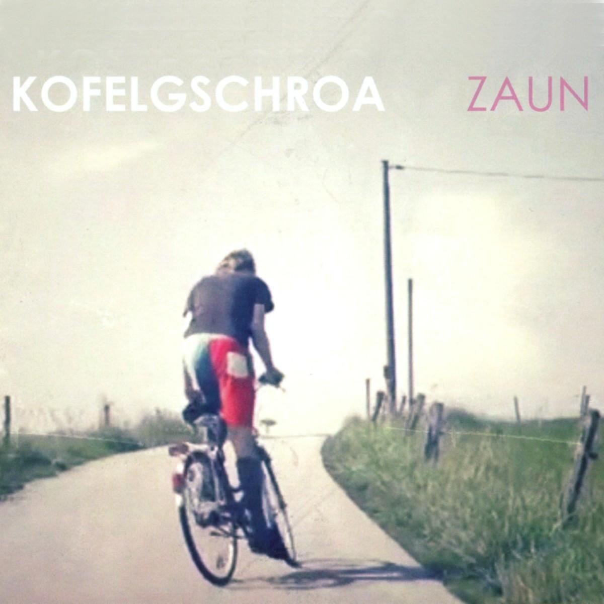 Kofelgschroa: Zaun (2014)