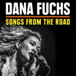 Fuchs, Dana: Songs From The Road (2014)