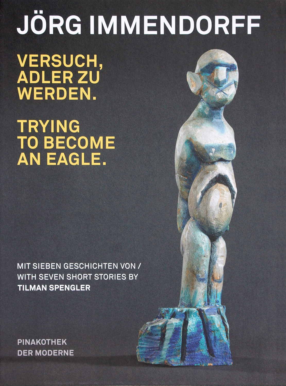 Immendorff, Jörg: Versuch, Adler zu werden: Ausstellungskatalog (2014)