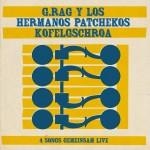G.Rag y los Hermanos Patchekos + Kofelgschroa: gemeinsam live (2012)