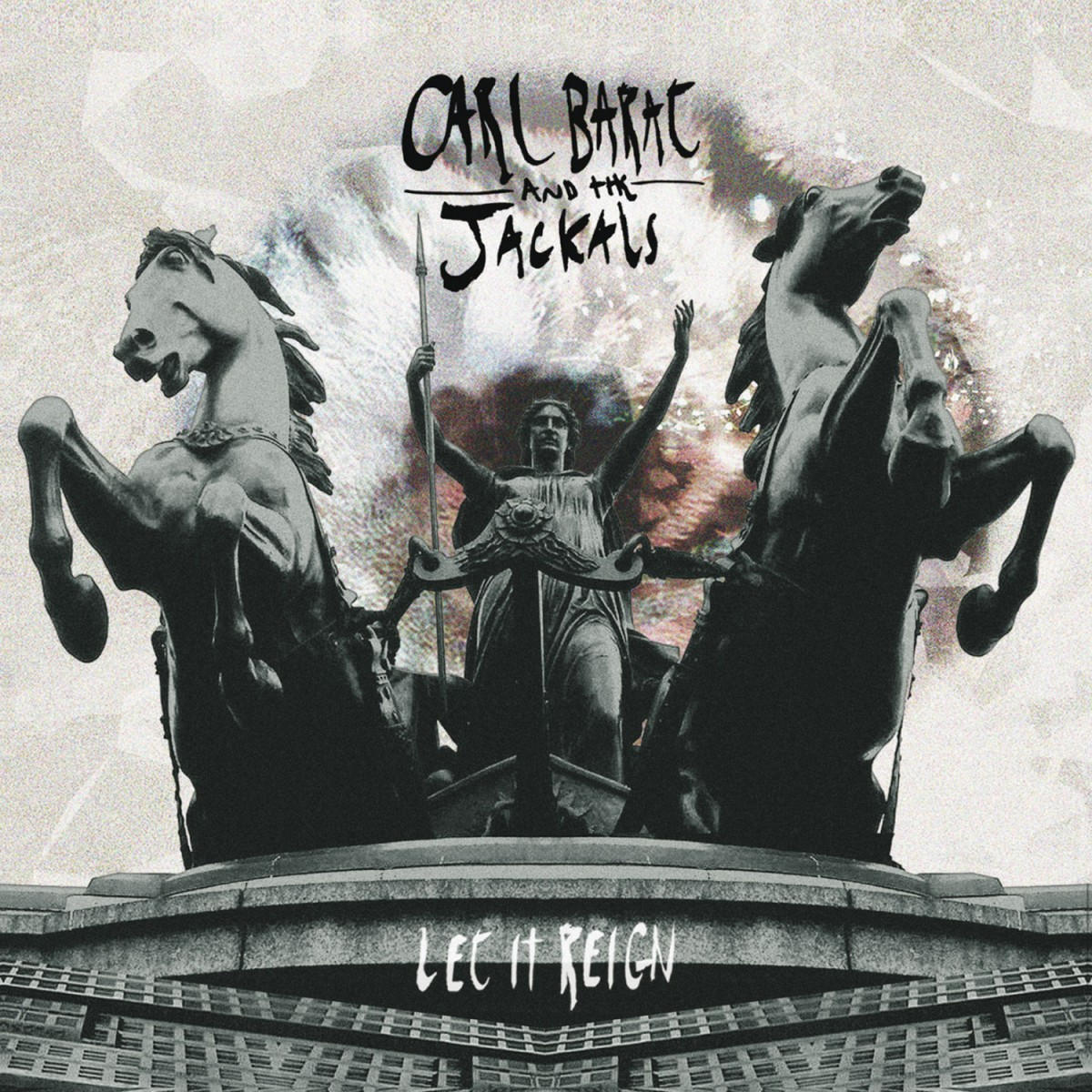 Barat, Carl and the Jackals: Let It Reign (2015)