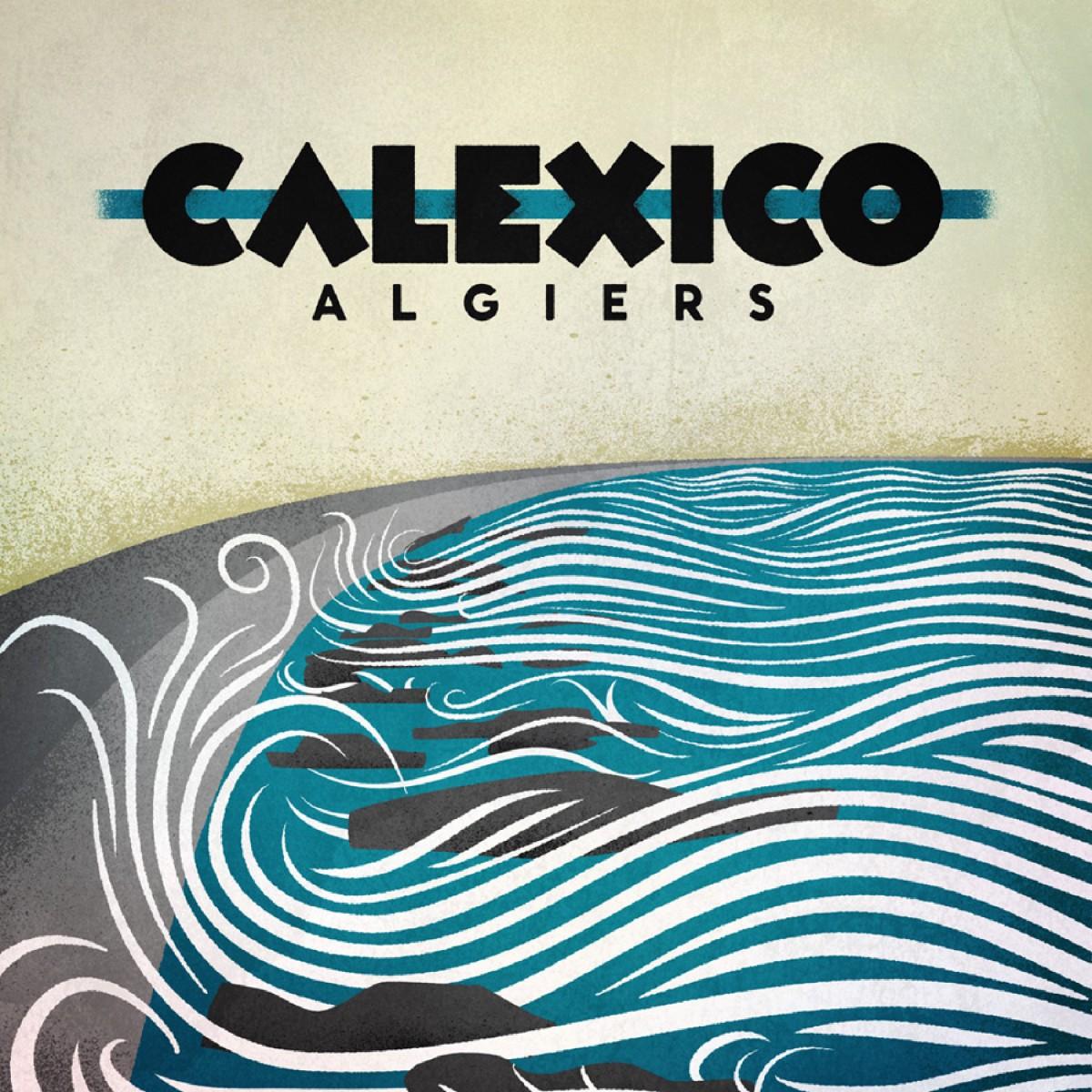 Calexico: Algiers (2012)