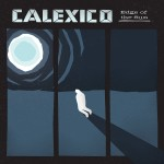 Calexico: Edge of the sun (Limited Deluxe Edition) (2015)