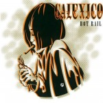 Calexico: Hot Rail (2000)