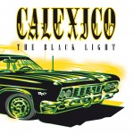 Calexico: The Black Light (1998)
