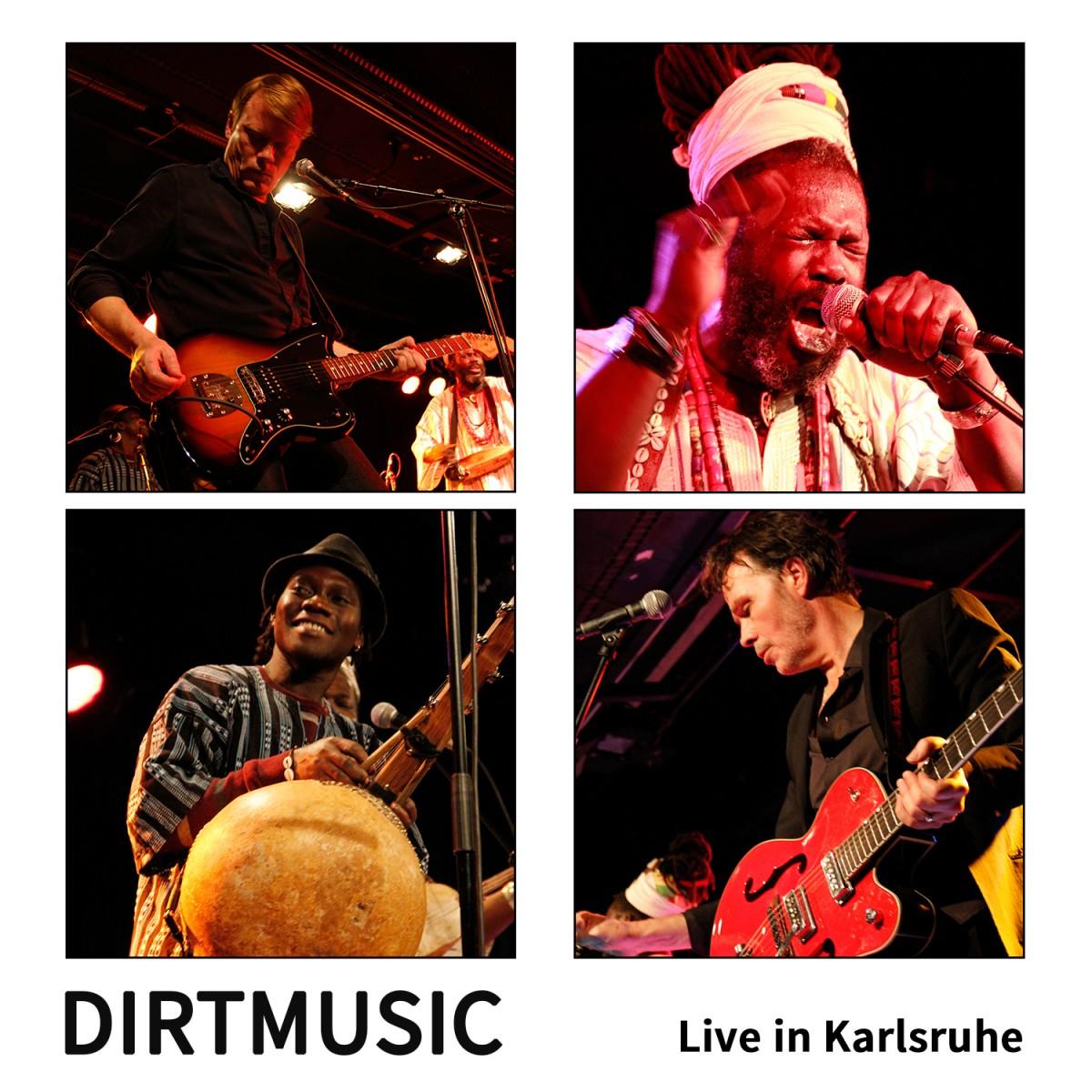 Dirtmusic: Live in Karlsruhe (2014)
