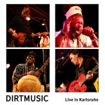 Dirtmusic: Live in Karlsruhe (2014)