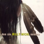 Michl, Willy: den sie WILLY MICHL nennen (2008)