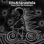 Tito & Tarantula: Back Into the Darkness (2008)