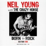Neil Young with Crazy Horse: Born To Rock - USA Tour 1986 (2015)