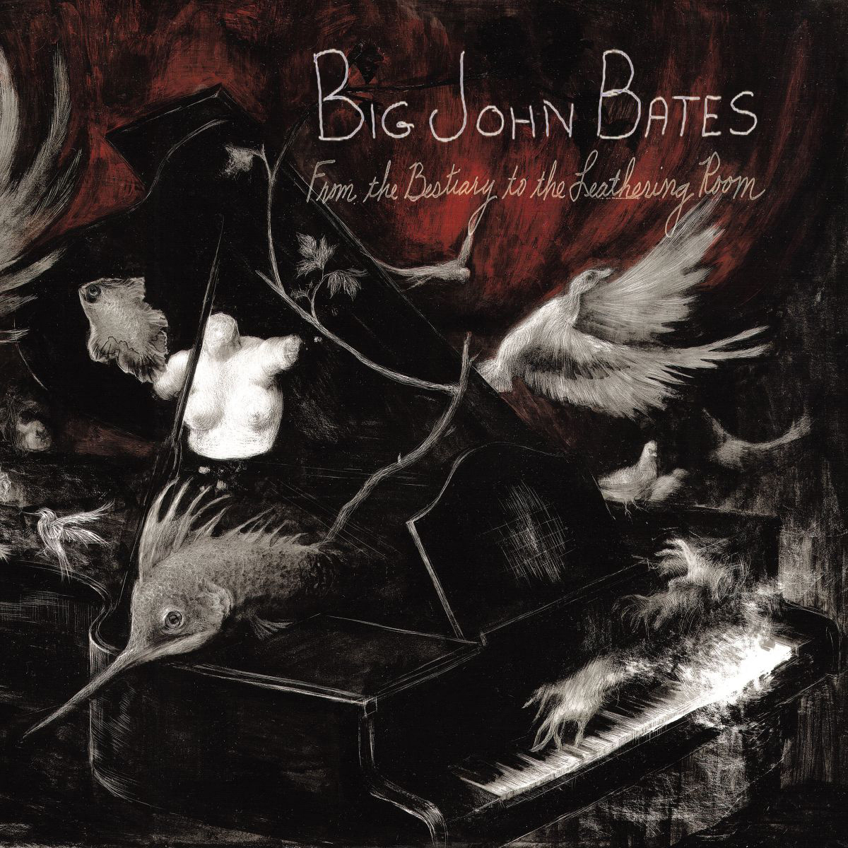 Big John Bates: From The Bestiary To The Leathering Room (2015)