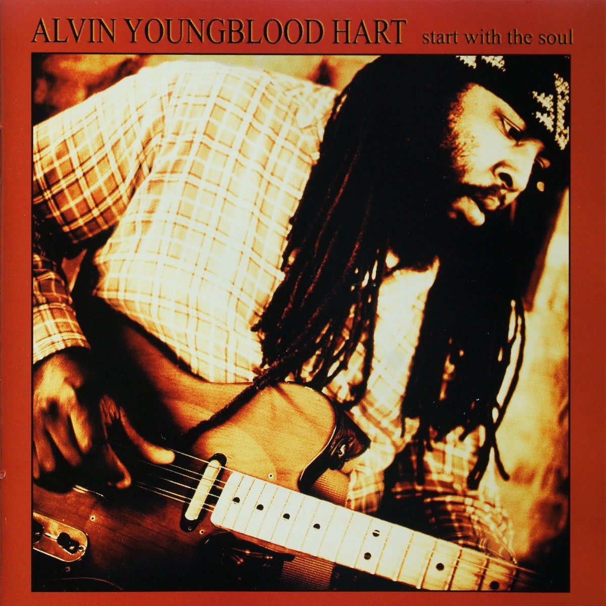 Hart, Alvin Youngblood: Start With The Soul (2000)