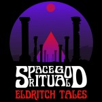 Space God Ritual: Eldritch Tales (2014)