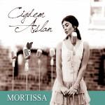 Aslan, Cigdem: Mortissa (2013)