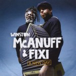 McAnuff, Winston & Fixi: A New Day (2013)