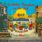 Orchestre Miniature in the Park (OMP): Songs About The Sun (2015)
