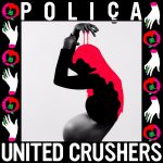 Poliça: United Crushers (2016)