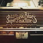 Supersonic Blues Machine: West Of Flushing, South Of Frisco (2016)