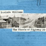 Williams, Lucinda: The Ghosts of Highway 20 (2016)