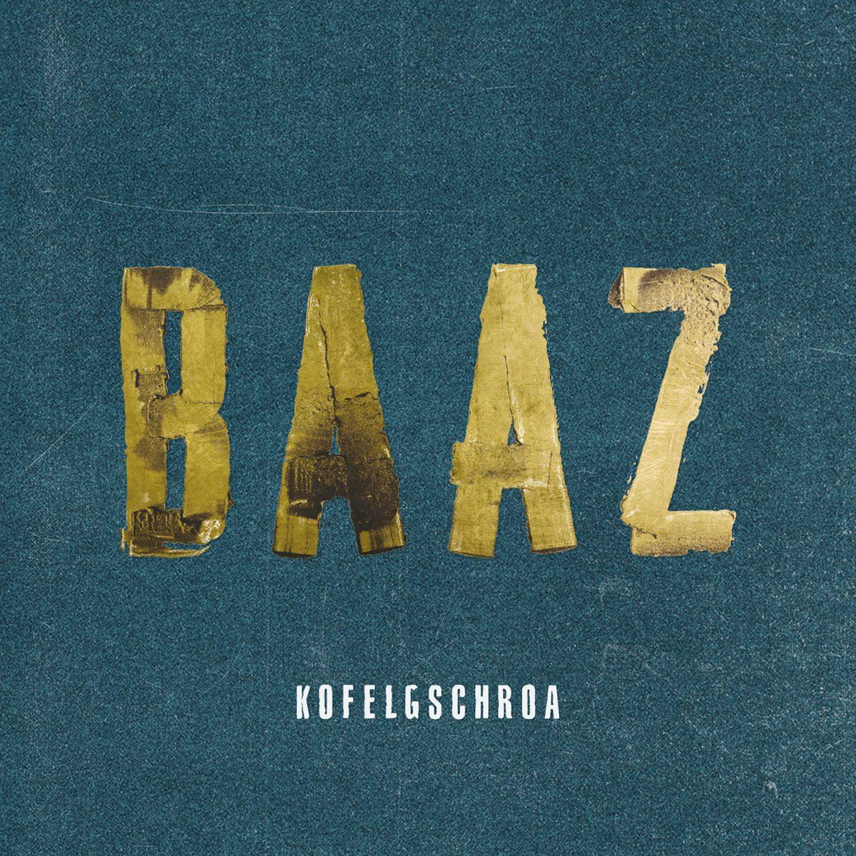 Kofelgschroa: Baaz (2016)