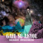 Akyol, Gaye Su: Hologram Imparatorlugu (2016)