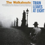 Walkabouts: Train Leaves At Eight (2000)