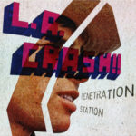 L.A. Crash!! Penetration Station (2009)